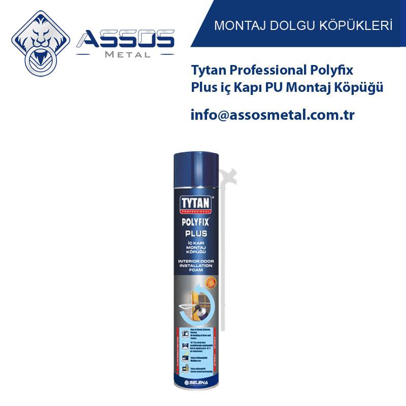 Tytan Professional Polyfix Plus iç Kapı PU Montaj Köpüğü
